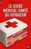 echange, troc Véronique Warnod - Le guide médical-santé du voyageur