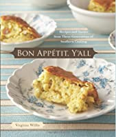 Bon Appetit, Y'all: Recipes and Stories from Three Generations of Southern Cooking Front Cover