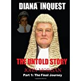 Diana Inquest: The Untold Story: 1by Mr John Morgan