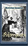 img - for Poltergeists (Mysterious Encounters) book / textbook / text book