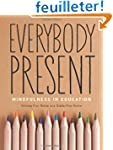 Everybody Present: Mindfulness in Edu...