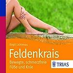 Feldenkrais: Bewegte, schmerzfreie Füße und Knie | Birgit Lichtenau