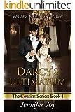 Darcy's Ultimatum: A Pride & Prejudice Variation (The Cousins Book 1) (English Edition)