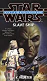 img - for Star Wars : Slave Ship: The Bounty Hunter Wars (Book 2) book / textbook / text book