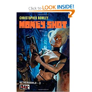 Heavy Metal Pulp: Money Shot: Netherworld Book Three (Netherworld (Heavy Metal)) by Christopher Rowley