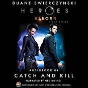 Catch and Kill (Heroes Reborn 4) | Duane Swierczynski
