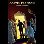 Costly Freedom | Terry Webb