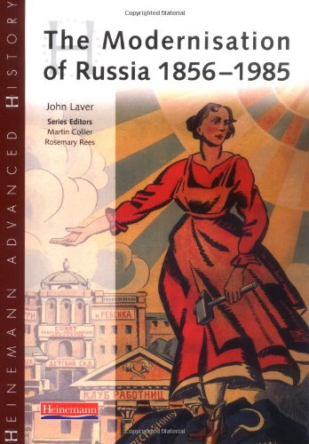 Heinemann Advanced History: The Modernisation of Russia 1856-1985