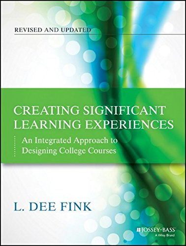 Creating Significant Learning Experiences: An Integrated Approach to Designing College Courses (Instruction A Models Approach compare prices)
