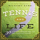 img - for Tennis and Life: 30 Winning Lessons for the Two Greatest Games book / textbook / text book