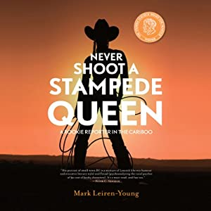 Never Shoot a Stampede Queen | [Mark Leiren-Young]