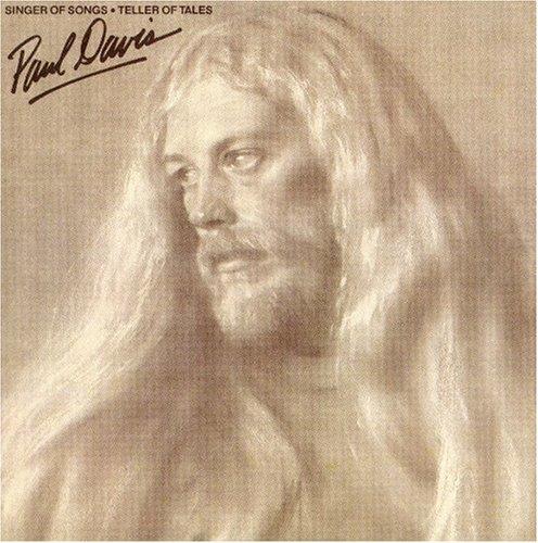 PAUL DAVIS - Singer of Songs: Teller of Tales - Zortam Music