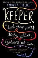 Keeper: A Book About Memory, Identity, Isolation, Wordsworth and Cake