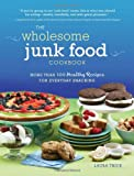 51Bvh83gEAL. SL160  The Wholesome Junk Food Cookbook: More Than 100 Healthy Recipes for Everyday Snacking