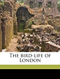 The bird-life of London (1149301112) by Dixon, Charles