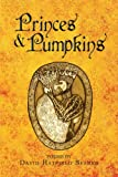 img - for PRINCES & PUMPKINS book / textbook / text book