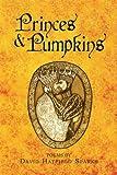 img - for PRINCES & PUMPKINS book / textbook / text book