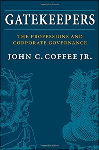 Gatekeepers: The Role of the Professions and Corporate Governance (Clarendon Lectures in Management Studies)