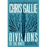 Divisions Of The Knife: The Broken Chamber Trilogy, Book 1by Chris Gallie