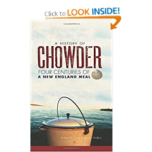 A History of Chowder:Four Centuries of a New England Meal (NE) Jacob Walker and Robert S. Cox