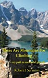 img - for There Are Mountains for Climbing book / textbook / text book