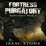 Fortress Purgatory: Helltroopers, Volume 2 | Isaac Stone