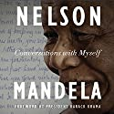Conversations with Myself Audiobook by Nelson Mandela Narrated by John Kani