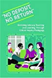 img - for No Deposit, No Return: Enriching Literacy Teaching and Learning Through Critical Inquiry Pedagogy book / textbook / text book