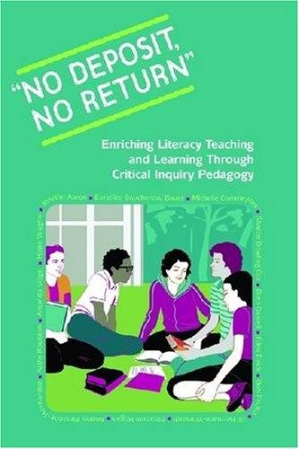 No Deposit, No Return: Enriching Literacy Teaching and Learning Through Critical Inquiry Pedagogy