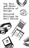 img - for Top This and Other Parables of Design: Selected Writings by Phil Patton book / textbook / text book
