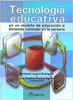 Tecnologia educativa en un modelo de educacion a distancia