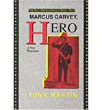Marcus Garvey, hero: A first biography (The New Marcus Garvey library) (0912469048) by Martin, Tony