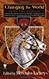 Changing the World: All-New Tales of Valdemar (0756405807) by Lackey, Mercedes