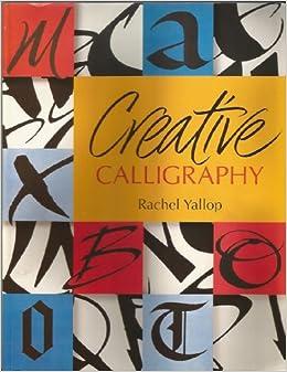 Creative Calligraphy Rachel Yallop Rosemary Sassoon 9780340587416 Books