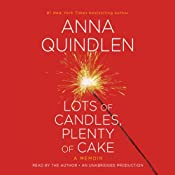 Lots of Candles, Plenty of Cake | [Anna Quindlen]