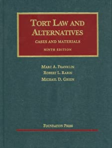 Tort Law and Alternatives, Cases and Materials, 9th (University Casebook Series) Marc A. Franklin, Robert L. Rabin and Michael D. Green