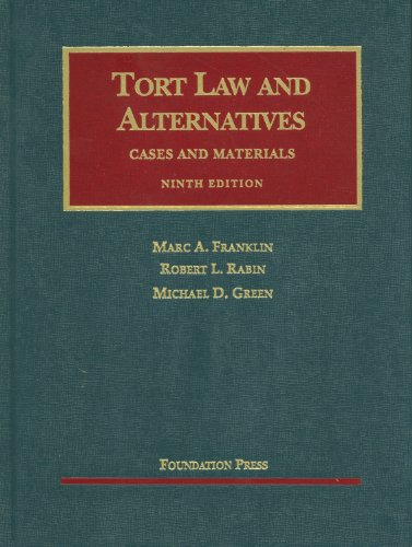 Franklin, Rabin, and Green's Tort Law and Alternatives,...