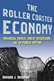 The Roller Coaster Economy: Financial Crisis, Great Recession and the Public Opinion
