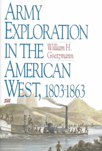 Best Price Army Exploration in the American West 1803-1863 Fred H and Ella Mae Moore Texas History Reprint Series087611236X