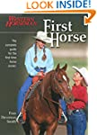 First Horse: The Complete Guide for t...