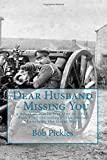 Mr Bob Pickles Dear Husband - Missing You: a novel of World War One in 1914: Volume 1 (The Foster Family in the Great War)