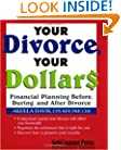 Your Divorce, Your Dollars: Financial Planning Before, During, and After Divorce (Self-Counsel Reference Series)