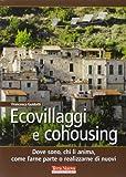 Francesca Guidotti Ecovillaggi e cohousing. Dove sono, chi li anima, come farne parte o realizzarne di nuovi