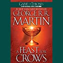 A Feast for Crows: A Song of Ice and Fire: Book 4 (       UNABRIDGED) by George R. R. Martin Narrated by Roy Dotrice