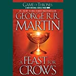 A Feast for Crows: A Song of Ice and Fire: Book 4 | George R. R. Martin