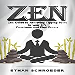 Zen Guide to Achieving Tipping Point in Your Life: De-Stress and Find Focus | Ethan Schroeder