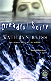 Dreadful Sorry (Time Travel Mysteries) (0152050876) by Kathryn Reiss