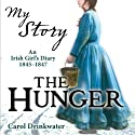 My Story: The Hunger (       UNABRIDGED) by Carol Drinkwater Narrated by Carol Drinkwater