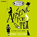 Arsenic for Tea Audiobook by Robin Stevens Narrated by Gemma Chan