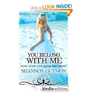 You Belong With Me (Book 1 in The Love and Dessert Trilogy)